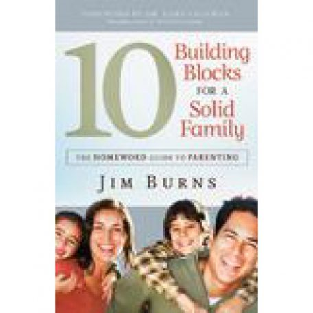 10 Building Blocks For A Solid Family by Jim Burns