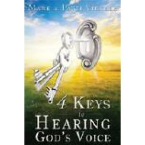 4 Keys to Hearing God's Voice by Mark Virkler
