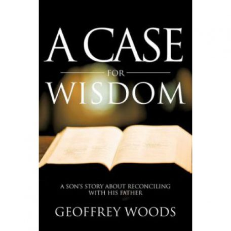 A Case for Wisdom by Geoffrey Woods