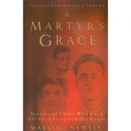 A Martyr's Grace by Marvin Newell