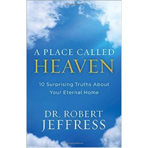 A Place Called Heaven by Dr. Robert Jeffress