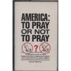 America: To Pray or Not to Pray (Audio Tape) by David Barton