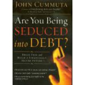 Are You Being Seduced Into Debt? by John Cummuta