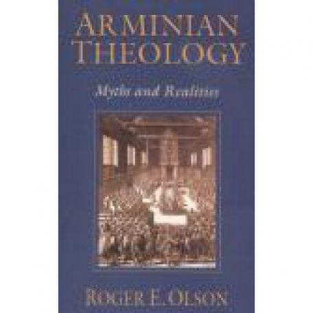 Arminian Theology by Roger E. Olson