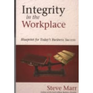 Integrity in the Workplace by Steve Marr