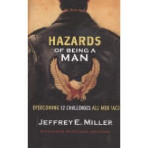Hazards of Being a Man by Jeffrey Miller