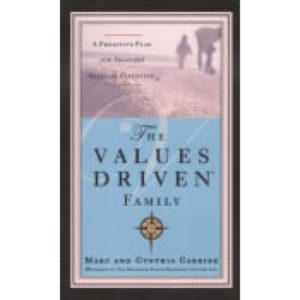 The Values Driven Family by Marc & Cynthia Carrier