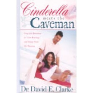 Cinderella Meets the Caveman by Dr. David E. Clarke
