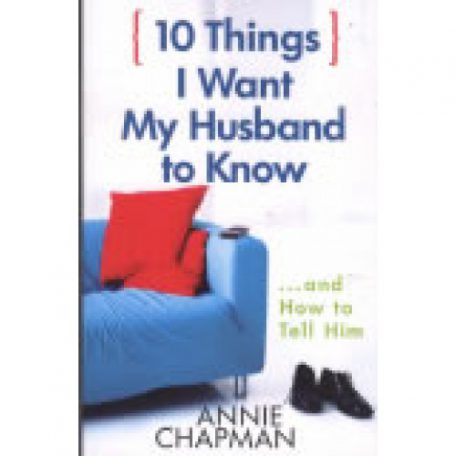 10 Things I Want My Husband to Know by Annie Chapman