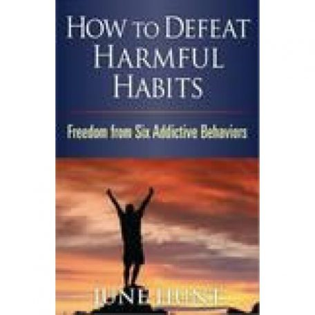 How To Defeat Harmful Habits by June Hunt