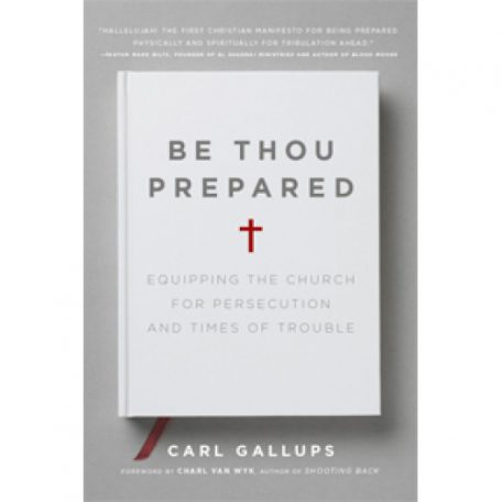 Be Thou Prepared by Carl Gallups