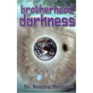 Brotherhood of Darkness by Dr. Stanley Monteith