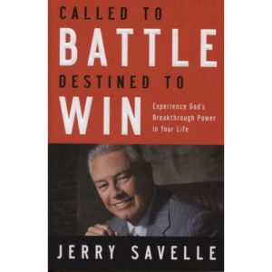 Called to Battle Destined to Win by Dr. Jerry Savelle