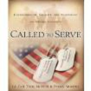 Called to Serve by Lt. Col. Tony Monetti & Penny Monetti