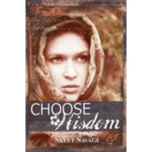 Choose Wisdom by Skeet Savage