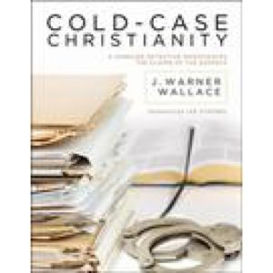Cold Case Christianity by J. Warner Wallace
