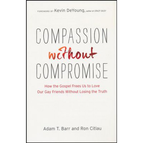 Compassion Without Compromise by Adam Barr & Ron Citlau