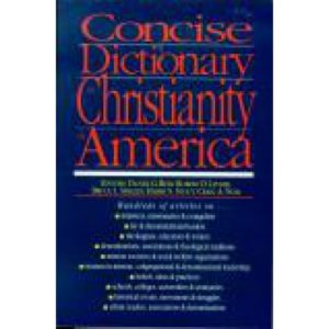 Concise Dictionary of Christianity in America by Daniel G Reid