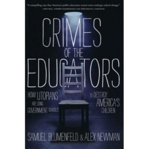 Crimes of the Educators by Samuel Blumenfeld, Alex Newman