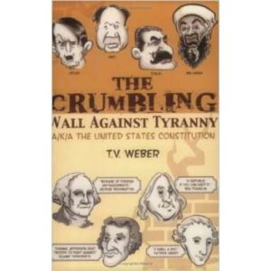 The Crumbling Wall Against Tyranny by T.V. Weber