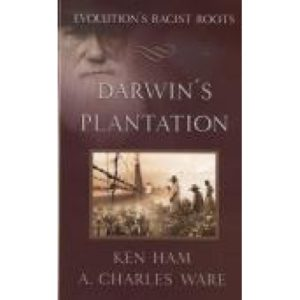 Darwin's Plantation by Ken Ham and Charles Ware