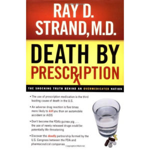 Death By Prescription by Ray Strand, MD