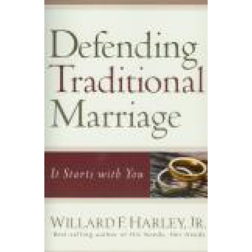 Defending Traditional Marriage by Willard Harley