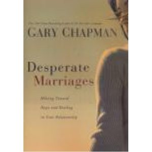 Desperate Marriages by Gary Chapman