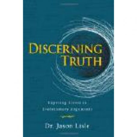 Discerning Truth by Dr. Jason Lisle