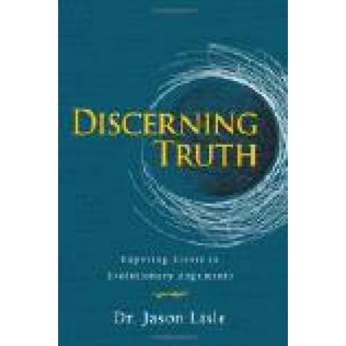Discerning Truth by Dr. Jason Lisle