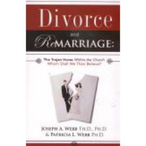 Divorce and Remarriage by Joseph & Patricia Webb