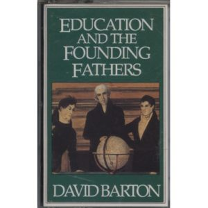 Education and the Founding Fathers (Audio Tape) by David Barton