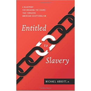 Entitled to Slavery by Michael Abbott Jr