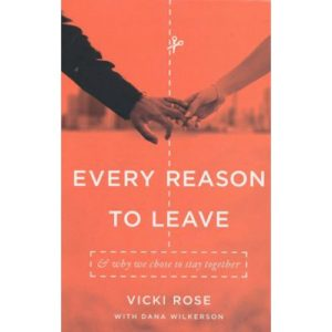 Every Reason to Leave by Vicki Rose