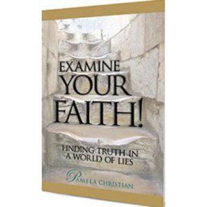 Examine Your Faith by Pamela Christian