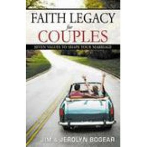 Faith Legacy for Couples by Jim & Jerolyn Bogear