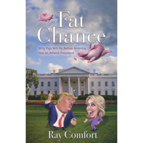 Fat Chance by Ray Comfort