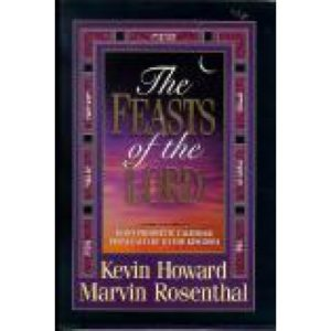 The Feasts of the Lord by Kevin Howard and Marvin Rosenthal