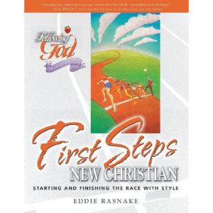 First Steps fo the New Christian by Eddie Rasnake