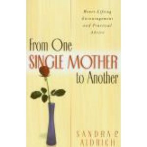 From One Single Mother to Another by Sandra Aldrich