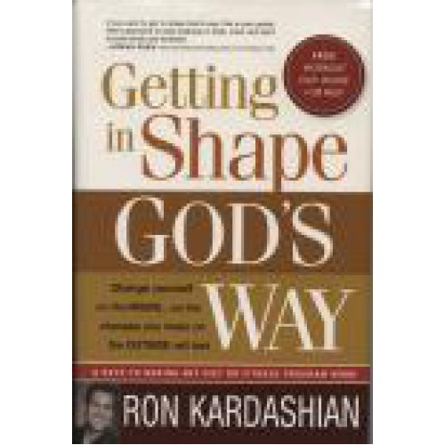 Getting in Shape God's Way by Ron Kardashian
