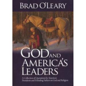 God and America's Leaders by Brad O'Leary