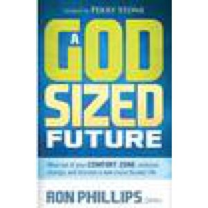 A God-Sized Future by Ron Phillips