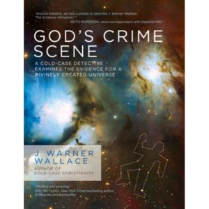 God's Crime Scene by J. Warner Wallace
