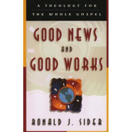 Good News and Good Works by Ronald Sider