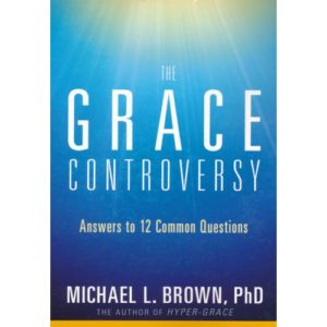 Grace Controversy by Michael Brown