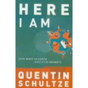 Here I Am by Quentin Schultze