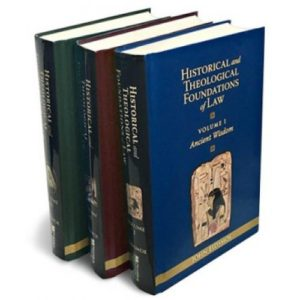 Historical and Theological Foundations of Law by John Eidsmoe, M. Div