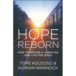 Hope Reborn by Tope Koleoso & Adrian Warnock