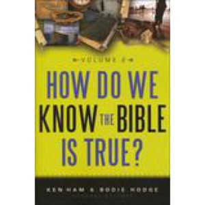 How Do We Know the Bible is True, Vol. 2 by Ken Ham & Bodie Hodge